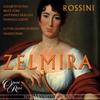 Россини - Зельмира / Rossini - Zelmira