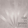 Dja Vs Prosis - Essential Life 2CD