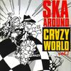 Ska Around Crazy World vol.1