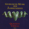 Quintett Urmuli - Georgische Musik Der Jahrhunderte Vol.I - 2001 , 192