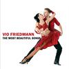 Vio Friedmann - The Most Beautiful Songs