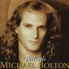 Michael Bolton - Ballads