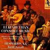 Hesperion XX , Elizabethan Consort Music 1558-1603