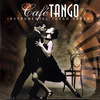 Cafe Tango - Instrumental Tango Dreams - 2000/2002