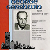 George Gershwin, Jerome Kern, Walter Ronaldson, Shildkert, Gold, Whiting - Pieces from Musicals 1917-1925; George Gershwin, Piano / Джордж Гершвин исполняет пьесы из американских мюзиклов - ca.