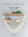 Amy Mullins, Marnia Ryan-Raison - Macrame for Beginners and Beyond / Макраме для новичков и более опытных мастеров