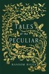 Ransom Riggs / Ренсом Риггз - Miss Peregrine's Peculiar Children Series / Цикл