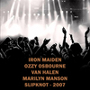 Iron Maiden,Ozzy Osbourne,Van Halen,Marilyn Manson,Slipknot - 2007