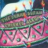 The Duran Duran Tribute Album - 1997