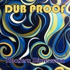 Dub Proof - Collection 2011-2019