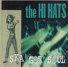 The Hi Hats - Ska Got Soul - 1996