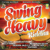 Swing Heavy Riddim - 2014