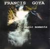 Francis Goya - Magic Moments - 1999