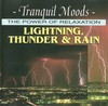 Atmospheric Moods - Tranquil Moods - The Power Of Relaxation - Lightning, Thunder & Rain - 1991