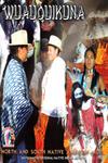 Wuauquikuna - Wuauquikuna I, II - 2007-2010
