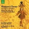 Lully, Marais, Campra, Philidor, Destouches, Purcell, Colasse - Musiques a Danser, a la Cour et a lOpera 1996