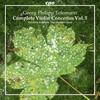 Georg Philipp Telemann - Complete Violin Concertos 2004-2016