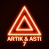 Artik & Asti - 7 2019-2020